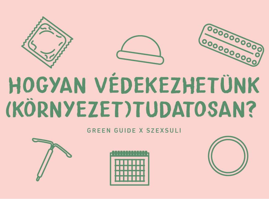 green guide szexsuli fenntartható szex fogamzásgátló módszerek